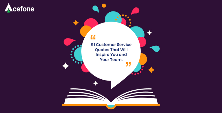 51 Customer Service Thoughts To Inspire You and Your Team