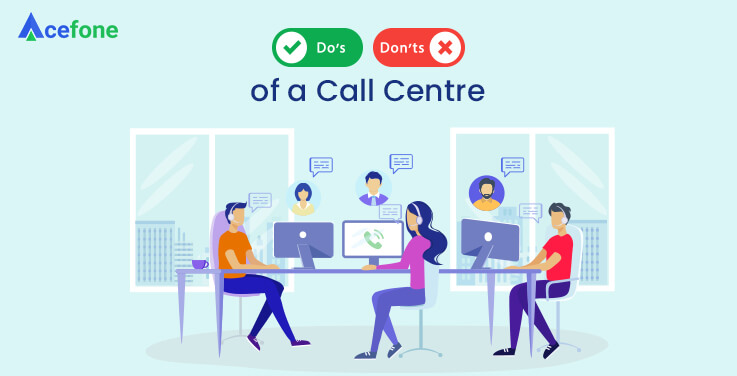 Do's and Don'ts of a Call Centre